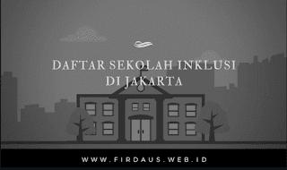 Daftar Sekolah Inklusi di Jakarta dan Alamatnya