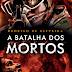 A Batalha dos Mortos - Rodrigo de Oliveira