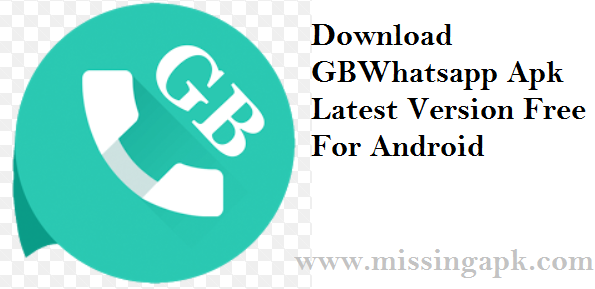 Download GBWhatsapp Apk For Android Latest Version 2018-www.missingapk.com