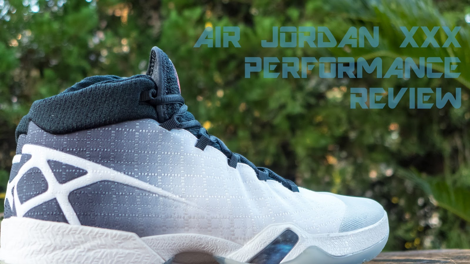 Air Jordan XXX (30) Performance Review - SZOK