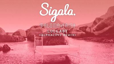 Sigala, Paloma Faith - Lullaby (Alphalove #Remix)(#Official #Audio #Video)