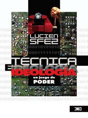 Técnica e ideología. Un juego de poder – Lucien Sfez
