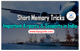 Short Memory Tricks - Important Airports and Seaports in India for IBPS Exams 2017