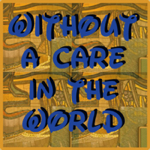 Without a Care in the World