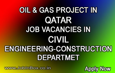 Oil and Gas Project in Qatar | Vacancies in Civil Engineering Department