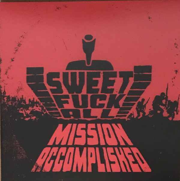 Sweet Fuck All - Mission Accomplished | Oi! Of America