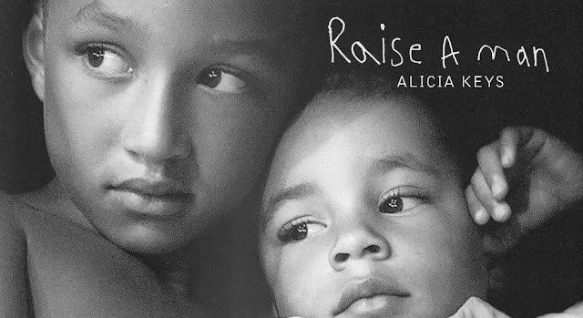 Music: Alicia Keys – Raise A Man