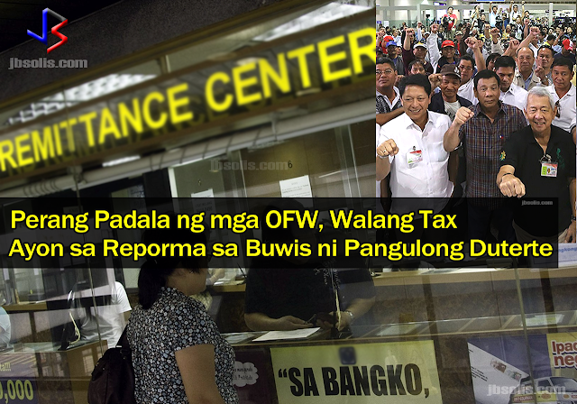 If you are an OFW, or your family relies on OFW remittance, then here's some good news for you! If you are aware of President Duterte's Tax Reform Plan, many OFWs were wondering if their remittances are going to be taxed as some people have speculated on social media. The good news is that Finance Undersecretary Karl Kendrick Chua has confirmed that the proposed Comprehensive Tax Reform Program (CTRP) does not cover remittances from Overseas Filipino Workers since these are money coming from outside the country.  Simply put, the Philippine government has no jurisdiction over such inbound funds. Just to stress, the laws apply only to remittances sent from within the country and, even then, the principal amount itself is not taxed. Only the domestic remittance fees are being charged with value-added tax (VAT).  Economists agree, that the continuing growth of OFW remittances, as well as the local BPO Industry, are a big help in achieving the 6-7% target growth of the Philippines' GDP. Last year, overseas Filipino workers had remitted a total of $28 Billion. Remittances came mainly from the United States, Saudi Arabia, the United Arab Emirates and Singapore.  Finance Secretary Carlos Dominguez III said the CTRP was expected to help reduce the poverty rate in the Philippines from 21.6 percent in 2015 to 14 percent by 2022.  Dominguez said that meant lifting some six million Filipinos out of poverty and helping the country achieve upper middle-income status.