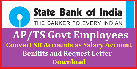 How to Change SBI Savings Account as Salary Account SGSP of State Govt Employees and Teachers-Download Request Letter | State Bank of India offering many offers to State Government Employees when they have salary accounts with them. Download Request Letter or Application Form to convert your saving accounta as Salary Account if you are an Employee in State Govt of Telangana/Andhra Pradesh. Teachers and Employees may have many concessions if they convert their Bank Accounts as Salary Accounts at Rate of intrests, ATM Transactions, Loans Insurances and many more ap-ts-how-to-change-sbi-savings-account-to-salary-account-download-request-letter-for-sgsp-state-bank-of-india