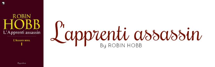 L'assassin royal | Tome 1 : L'apprenti assassin de Robin Hobb