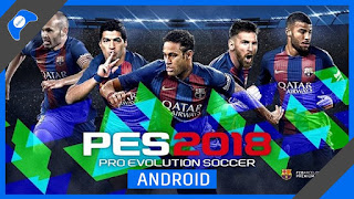 Download Pro Evolution Soccer 2018 (PES 18) APK + OBB Data for Android