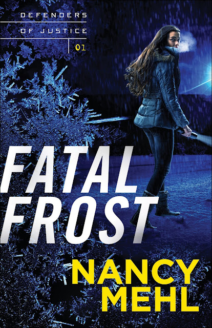 Fatal Frost (Defenders of Justice #1) by Nancy Mehl