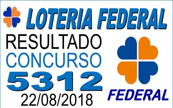 Resultado da Loteria Federal concurso 5312 de 22/08/2018 (Imagem: Informe Notícias)