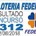 Resultado da Loteria Federal concurso 5312 (22/08/2018)