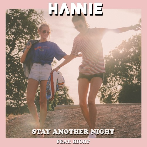 HANNIE Unveil New Single 'Stay Another Night' ft. HIGHT