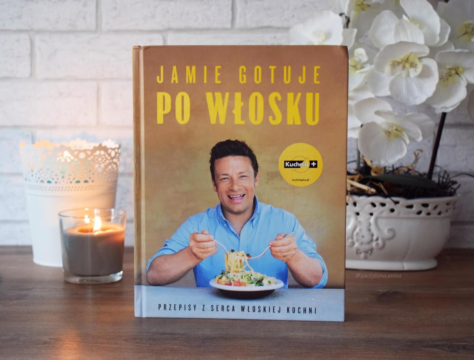 Jamie Gotuje Po Włosku Jamie Oliver Zaczytana Ania