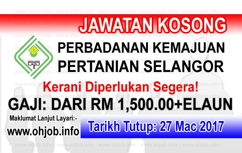 Jawatan Kerja Kosong PKPS - Perbadanan Kemajuan Pertanian Selangor logo www.ohjob.info mac 2017