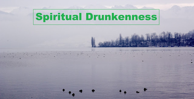 What's Wrong with Spiritual Drunkenness?