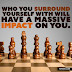 Who You Surround Yourself