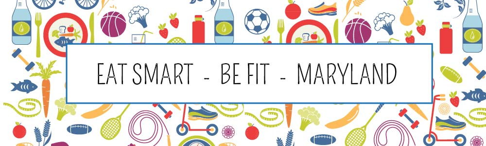 Eat Smart, Be Fit Maryland!