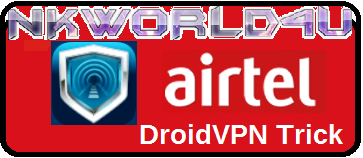 Airtel 3G Free Internet DroidVPN Trick NKWorld4U