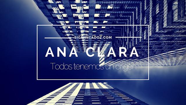 Significado y origen del Nombre Ana Clara ¿Que Significa?