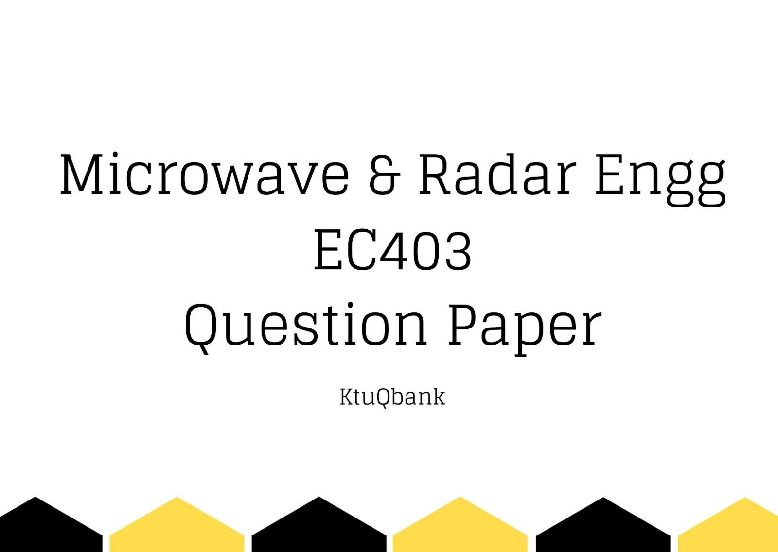 Microwave & Radar Engg | EC403 | Question Papers (2015 batch)