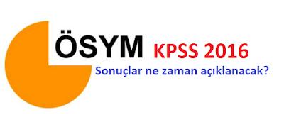 kpss sınav sonuçları, kpss 2016 sınav sonuçları ne zaman açıklanacak, kpss sonuçları açıklandımı
