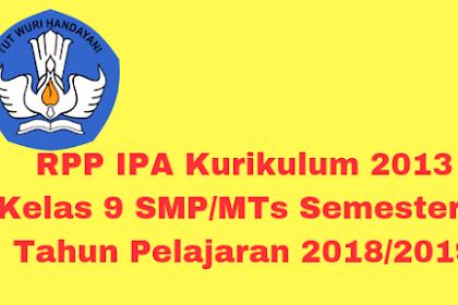 RPP IPA Kurikulum 2013 Kelas 9 SMP/MTs Semester 1 Tahun Pelajaran 2018/2019