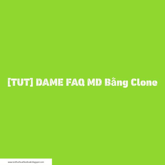 tut hướng dẫn report faq mạo danh bằng clone mới nhất 2019, tut dame apps mạo danh mới nhất, hướng dẫn hack ních facebook FAQ Mạo Danh