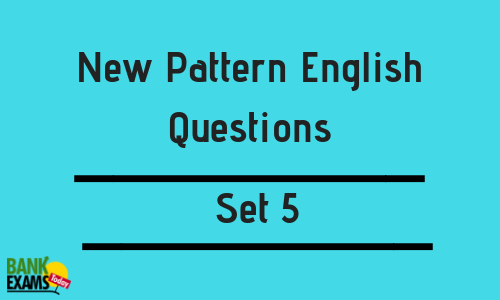 New Pattern English Questions - Set 5