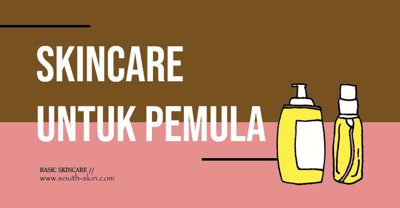 skincare-untuk-pemula-basic-skincare