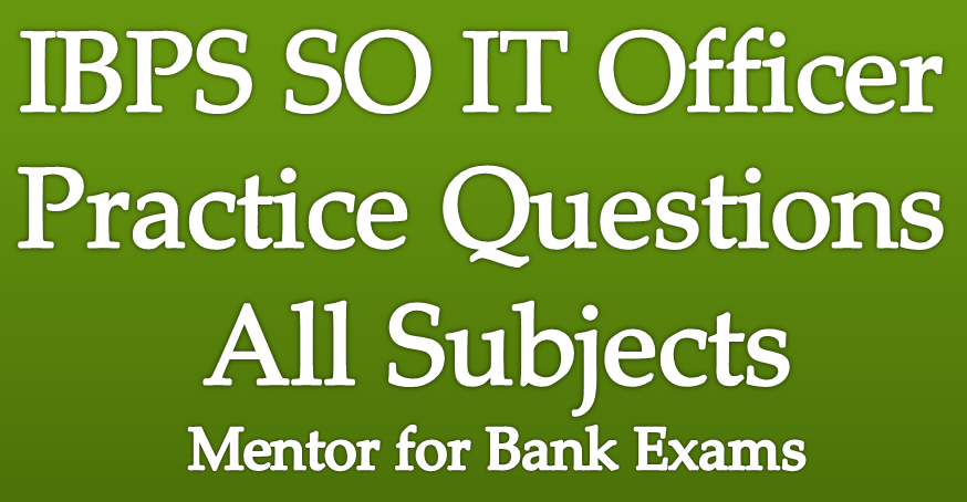 IBPS SO IT Officers Practice Sets All Topics ~ Mentor for ...