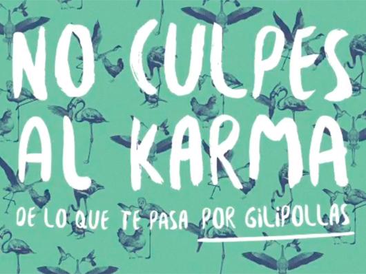 Teaser póster de 'No culpes al karma de lo que te pasa por gilipollas'