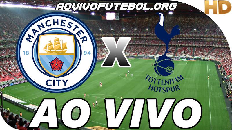 Assistir Manchester City vs Tottenham Ao Vivo HD