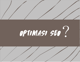 Cara Mudah Optimasi SEO Blog