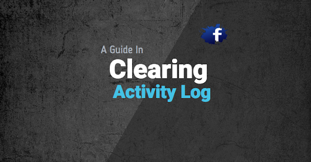 How to clear the Facebook Activity log?