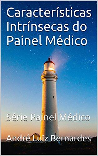 eBook - Características Intrínsecas do Painel Médico - André Luiz Bernardes - Série Painel Médico - Livro 2