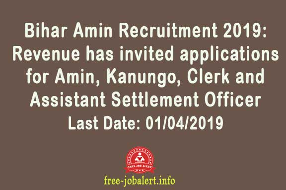Bihar Amin Recruitment 2019: The Department of Bihar Revenue has invited applications for Amin, Kanungo, Clerk and Assistant Settlement Officer