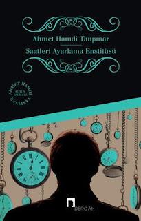 Ahmet Hamdi Tanpınar - Saatleri Ayarlama Enstitüsü