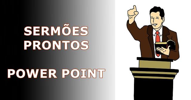 Sermoes prontos power point
