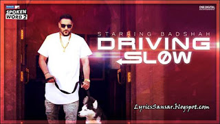 Driving Slow Lyrics : Badshah | MTV Spoken Word 2