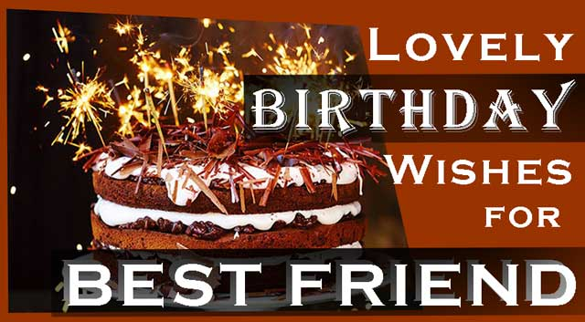 will beam you up and suggest you Best Birthday wishes for Best Friend