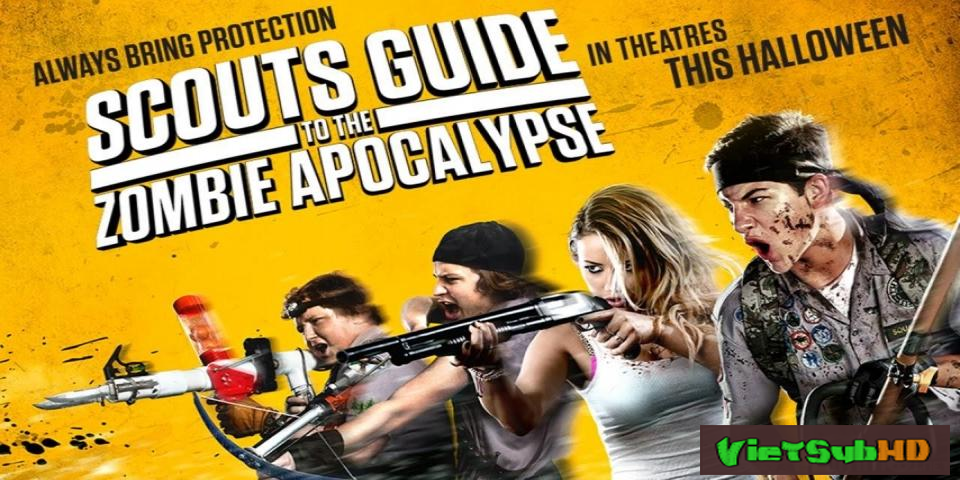 Phim Cuộc Chiến Chống Zombie của Hướng Đạo Sinh VietSub HD | Scouts Guide to the Zombie Apocalypse 2015