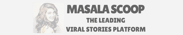Masala Scoop: The Leading And Popular Viral Stories Platform