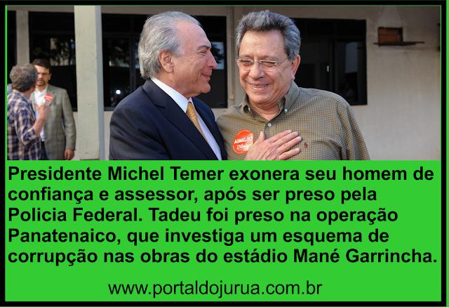 Apos ser preso em operação pela PF, Michel Temer demite seu assessor