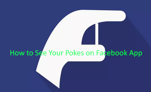 How to See Your Pokes on Facebook App