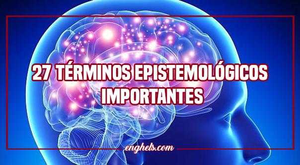 27 términos epistemológicos importantes que deberías conocer