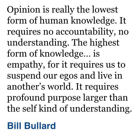Opinion is really the lowest form of human knowledge. | Heartfelt ...