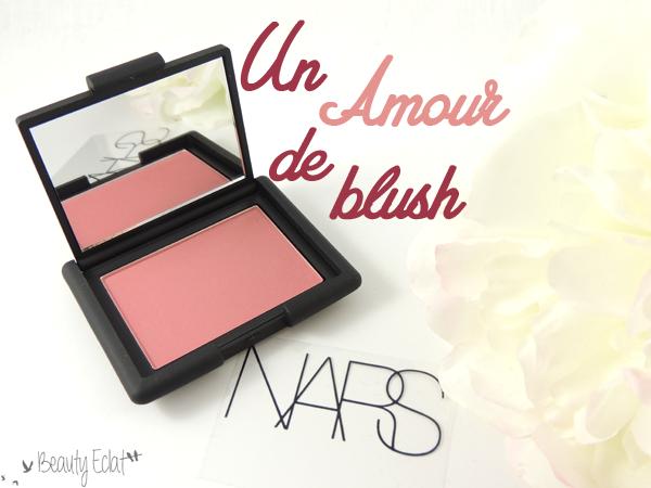 revue avis test nars blush amour
